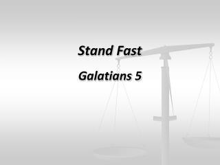 Stand Fast Galatians 5