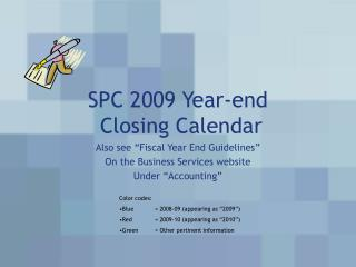 SPC 2009 Year-end  Closing Calendar