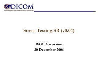 Stress Testing SR (v0.04)