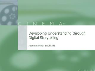 Developing Understanding through Digital Storytelling