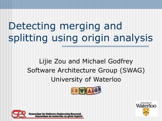 Detecting merging and splitting using origin analysis