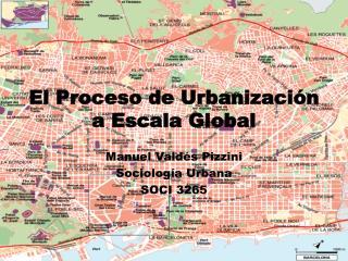 El Proceso de Urbanización a Escala Global