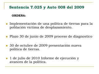 Sentencia T.025 y Auto 008 del 2009