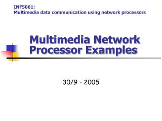Multimedia Network Processor Examples