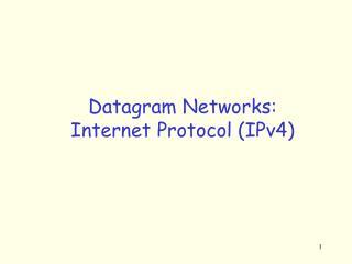 Datagram Networks: Internet Protocol (IPv4)