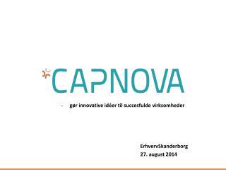 gør  innovative idéer til succesfulde  virksomheder ErhvervSkanderborg 27. august 2014