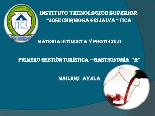"INSTITUTO TECNOLOGICO SUPERIOR ""JOSE CHIRIBOGA GRIJALVA "" ITCA"