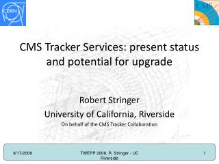 CMS Tracker Services: present status and potential for upgrade