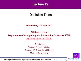 Wednesday, 21 May 2003 William H. Hsu Department of Computing and Information Sciences, KSU