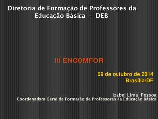 Izabel Lima  Pessoa Coordenadora Geral de Forma��o de Professores da Educa��o B�sica