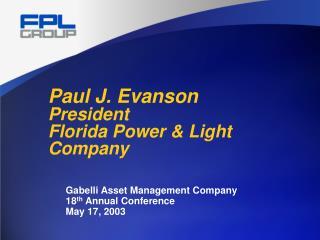 Paul J. Evanson President Florida Power & Light Company