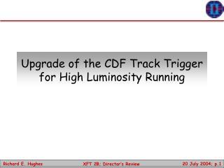 Upgrade of the CDF Track Trigger for High Luminosity Running
