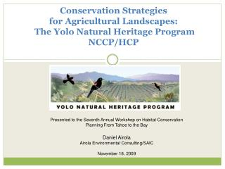 Conservation Strategies  for Agricultural Landscapes:  The Yolo Natural Heritage Program NCCP/HCP