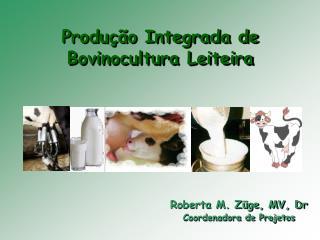 Produção Integrada de Bovinocultura Leiteira
