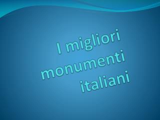 I migliori monumenti italiani