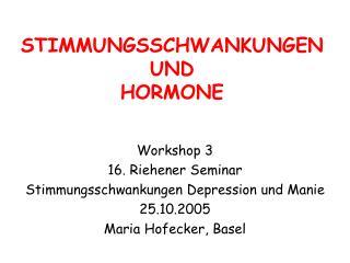 STIMMUNGSSCHWANKUNGEN UND HORMONE