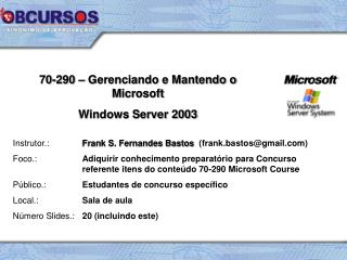 70-290 – Gerenciando e Mantendo o Microsoft Windows Server 2003