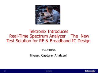 RSA3408A Trigger, Capture, Analyze!