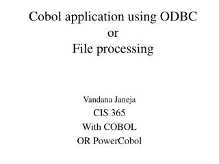 Cobol application using ODBC  or File processing