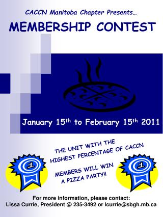 CACCN Manitoba Chapter Presents… MEMBERSHIP CONTEST January 15 th  to February 15 th  2011