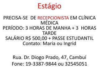 Rua. Dr. Diogo Prado, 47, Cambuí Fone: 19-3387-9844 ou 32545051