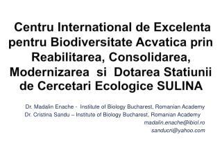 Dr.  Madalin Enache  -  Institute of Biology Bucharest, Romanian Academy