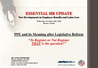 ESSENTIAL HR UPDATE New Developments in Employee Benefits and Labor Law