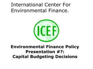 International Center For Environmental Finance.