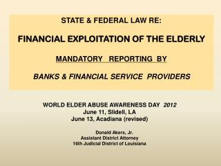 WORLD ELDER ABUSE AWARENESS DAY   2012 June 11, Slidell, LA  June 13, Acadiana (revised)