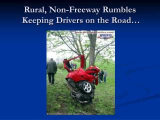 Rural, Non-Freeway Rumbles  Keeping Drivers on the Road…