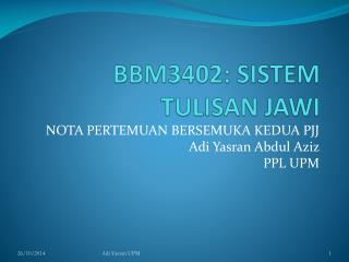 BBM3402: SISTEM TULISAN JAWI