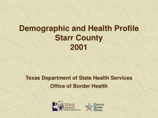 Demographic and Health Profile Starr County 2001