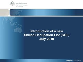 Introduction of a new  Skilled Occupation List (SOL) July 2010