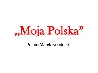 ,,Moja Polska�
