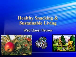 Healthy Snacking & Sustainable Living