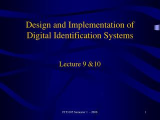 Design and Implementation of  Digital Identification Systems