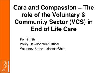 Care and Compassion � The role of the Voluntary & Community Sector (VCS) in End of Life Care