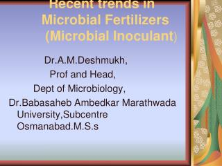 Recent trends in              Microbial Fertilizers           (Microbial Inoculant )