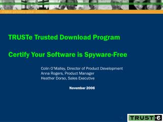 TRUSTe Trusted Download Program Certify Your Software is Spyware-Free