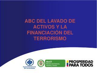 ABC DEL LAVADO DE ACTIVOS Y LA FINANCIACIÓN DEL TERRORISMO