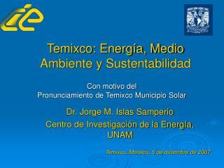 Temixco: Energía, Medio Ambiente y Sustentabilidad