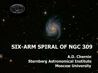 SIX-ARM SPIRAL OF NGC 309                                                   A.D. Chernin