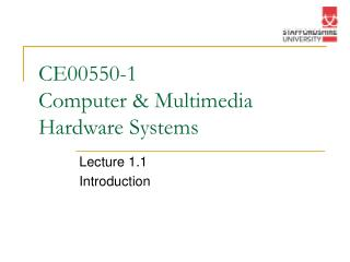 CE00550-1 Computer & Multimedia Hardware Systems