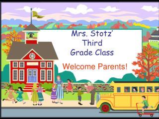 Mrs. Stotz'  Third  Grade Class