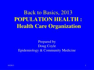 Back to Basics, 2013 POPULATION HEALTH : Health Care Organization