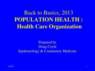 Back to Basics, 2013 POPULATION HEALTH : Health Care Organization