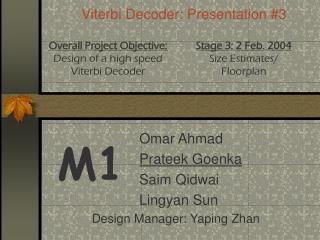 Viterbi Decoder: Presentation #3