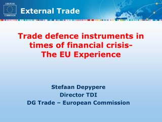 Trade defence instruments in times of financial crisis- The EU Experience