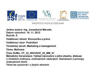 Jméno autora: Ing. Juraszková Marcela  Datum vytvoření: 16. 11. 2012 Ročník: II.