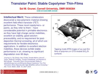 Transistor Paint: Stable Copolymer Thin-Films  Sol M. Gruner, Cornell Univeristy, DMR 0936384